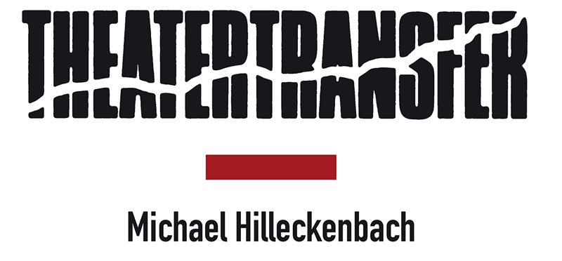 THEATERTRANSFER - Michael Hilleckenbach